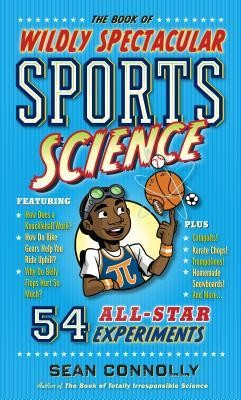 The Book of Wildly Spectacular Sports Science: 47 All-Star Experiments foto