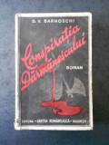 D. V. BARNOSCHI - CONSPIRATIA DARMANESCULUI (1936, prima editie)