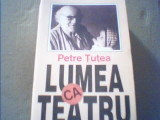 Petre Tutea - LUMEA CA TEATRU { 1993 }