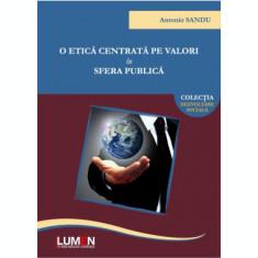 O etica centrata pe valori in sfera publica - Antonio SANDU