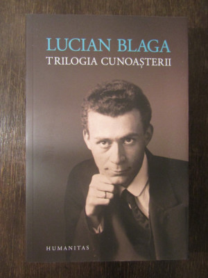 TRILOGIA CUNOASTERII -LUCIAN BLAGA foto