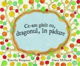 Ce-am Gasit Eu, Dragonul, In Padure | Timothy Knapman