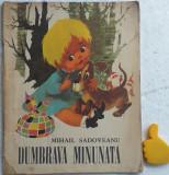 Dumbrava minunata Mihail Sadoveanu lustrator: Coca Cretoiu