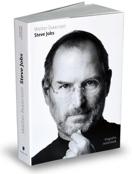 Steve Jobs. Biografia Autorizata - Walter Isaacson