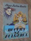 BUCURA SI FULGERUL. ILUSTRATIILE: WANDA MIHULEAC-ELENA ZAFIRA ZANFIR