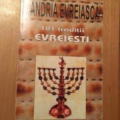 Mandria Evreiasca, 101 Traditii Evreiesti, Michael SHAPIRO, Ed ANTET 1998 Oradea