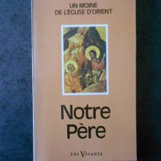 NOTRE PERE. UN MOINE DE L'EGLISE D'ORIENT