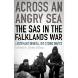 Across an Angry Sea. The SAS in the Falklands War - Cedric Delves
