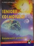 SENIORII COSMOSULUI. EXTRATERESTRII PRINTRE NOI-FLORIN GHEORGHITA