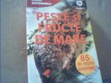 PESTE SI FRUCTE DE MARE { colectia ' Gastronomica ' } / 85 de retete / 2013, Alta editura