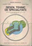 Desen Tehnic De Specialitate - Gheorghe Husein, Mihail Tudose