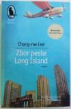 ZBOR PESTE LONG ISLAND de CHANG - RAE LEE , 2010
