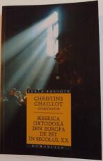 BISERICA ORTODOXA DIN EUROPA DE EST IN SECOLUL XX de CHRISTINE CHAILLOT , 2011 foto
