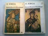 ISTORIA BISERICII ROMANESTI - N. IORGA 2 VOLUME