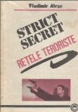 Vladimir Alexe - Strict secret. Retele teroriste