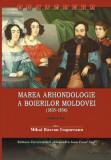 Marea arhondologie a boierilor Moldovei (1835-1856) , Mihai Răzvan Ungureanu
