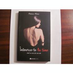 """PVM - Monica MIHAI """"Intoarce-te la Tine Cand nu mai Stii Cine Esti"""" / necitita"""
