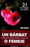 Un barbat iubeste mai mult decat o femeie | Dan Trutia