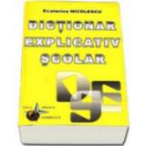 Dictionar explicativ scolar-Ecaterina Nicolescu