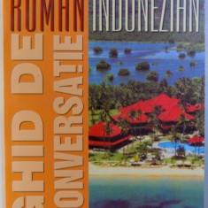 GHID DE CONVERSATIE ROMAN - INDONEZIAN de ION BUZATU , 2003