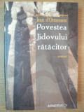 POVESTEA JIDOVULUI RATACITOR de JEAN D'ORMESSON , 2006