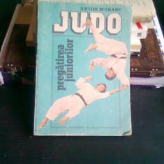 JUDO. PREGATIREA JUNIORILOR - ANTON MURARU