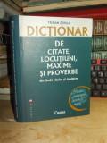 TRAIAN ZORILA - DICTIONAR DE CITATE , LOCUTIUNI , MAXIME SI PROVERBE , 2006