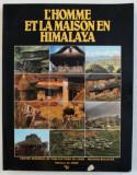 L ' HOMME ET LA MAISON EN HIMALAYA - ECOLOGIE DU NEPAL , textes rassembles et presentes par GERARD TOFFIN , 1981