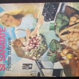 Bucatarie si Sanatate - Retete Culinare. Nicolae Mihai - Adriana Mihai. 1989