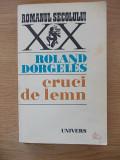 CRUCI DE LEMN-ROLAND DORGELES-R5C