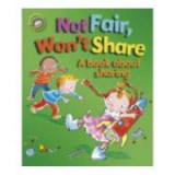 Our Emotions and Behaviour: Not Fair, Won't Share - A book about sharing - Sue Graves