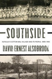 Southside: Eufaula's Cotton Mill Village and Its People, 1890-1945