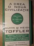 POLITICA IN AL TREILEA VAL. A CREA O NOUA CIVILIZATIE-ALVIN TOFFLER, HEIDI TOFFLER