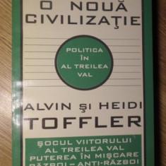 POLITICA IN AL TREILEA VAL. A CREA O NOUA CIVILIZATIE - ALVIN TOFFLER, HEIDI TOF