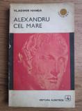Vladimir Hanga - Alexandru cel Mare