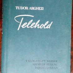 TUDOR ARGHEZI: TELEHOLD,1958/VERSEK 1906-56/tr.SZEMLER FERENC/DEDICATIE-AUTOGRAF