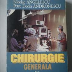 CHIRURGIE GENERALA - NICOLAE ANGELESCU, PETRU DORIN ANDRONESCU (carti medicina )