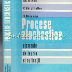 Procese Stochastice - Gh. Mihoc - Tiraj: 2200 Exemplare