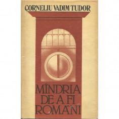 Mindria de a fi romani - Corneliu Vadim Tudor