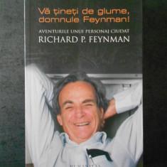 VA TINETI DE GLUME, DOMNULE FEYNMAN! AVENTURILE UNUI PESONAJ CIUDAT