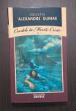 CONTELE DE MONTE CRISTO - VOL 1 - ALEXANDRE DUMAS - COLECTIA ADEVARUL