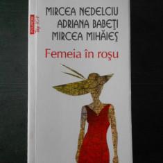 Mircea Nedelciu - Femeia in rosu