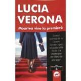 Moartea vine la premiera - Lucia Verona