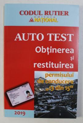 """AUTO TEST . OBTINEREA SI RESTITUIREA PERMISULUI DE CONDUCERE """" 13 DIN 15 """" , 2019 foto"""