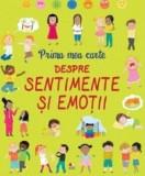 Cumpara ieftin Prima mea carte despre sentimente si emotii/***
