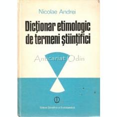 Dictionar Etimologic De Termeni Stiintifici - Nicolae Andrei