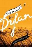Cumpara ieftin Sub semnul lui Dylan/Enrique Vila-Matas