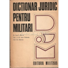 Dictionar Juridic Pentru Militari - Ionel Closca, Ioan Pohontu
