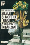 Zilele Si Noptile Unui Student Intarziat - Gib. I. Mihaescu