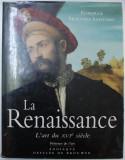 LE RENAISSANCE - L ' ART DU XVI e SIECLE par FIORELLA SRICCHIA SANTORO , 1996